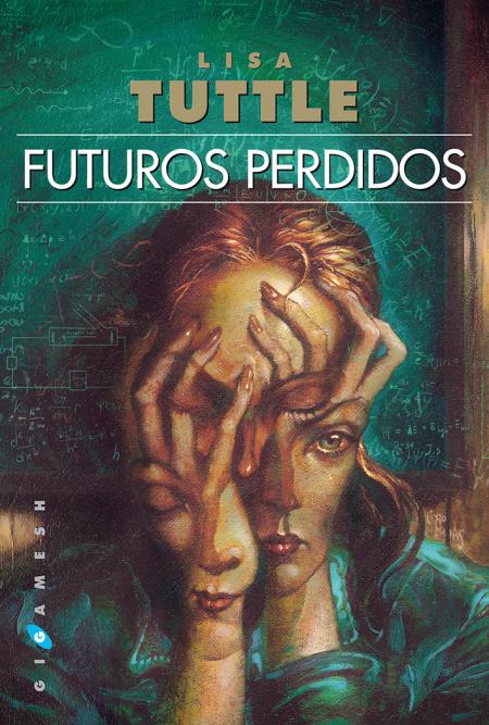 futuros perdidos - Lisa Tuttle: Futuros perdidos