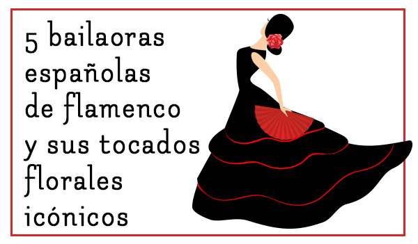 word image 3 - 5 bailaoras españolas de flamenco y sus tocados florales icónicos